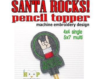 ITH SANTA ROCKS Pencil Topper Machine Embroidery Applique Design 4x4 single 5x7 multi