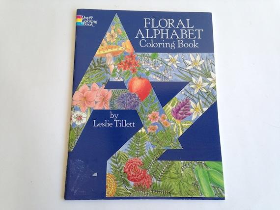 Alphabet fleuri Coloring Book - Leslie Tillett - Coloring Book ~ la chambre rose ~ 170222