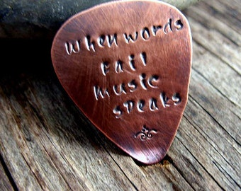 Copper Hand Stamped Guitar Pick, When Words Fail Music Speaks, Mens Gift, Musical Gift, Young Men's Gift