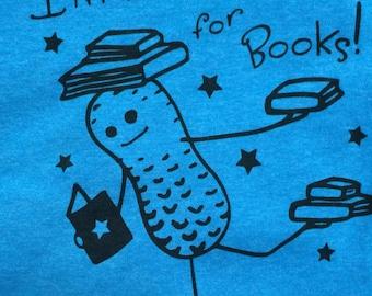 "Unisex T-shirt   ""I'm Nuts for Books"" Peaburt design"