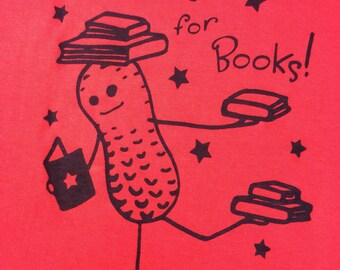 "Woman's T-shirt   ""I'm Nuts for Books"" Peaburt design"
