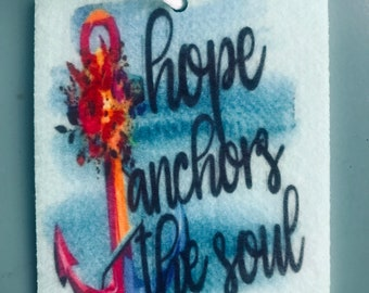 Hope Anchors the soul  air freshener. scented or unscented. fresh car. teal blue . gift for the car