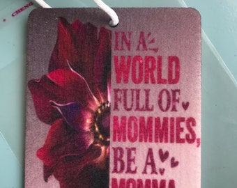 Be a Mamma. air freshener. scented or unscented. Hearts. pink . purple. fresh car. Flower. Momma. Mommies