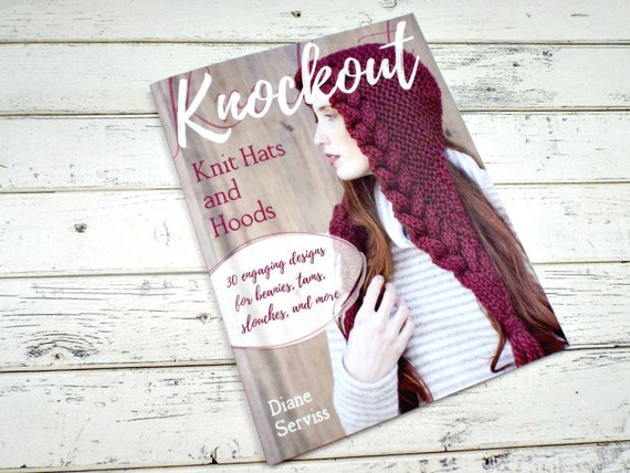 Autographed Knitting Pattern Book - Knockout Knit Hats and Hoods 30 Engaging Designs for Beanies, Tams, Slouches, and More by Diane Serviss