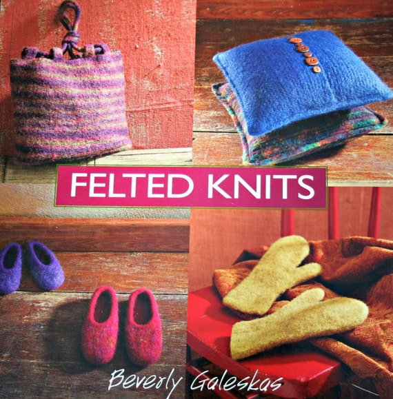 Knitting Patterns Felted Knits By Beverly Galeskas Paper Etsy