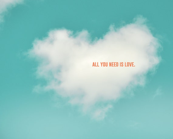 """All You Need is Love"""