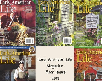 Early American Life Magazine - Back Issues ~ 2018