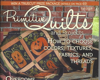 Primitive Quilts and Projects Magazine 2019 and Back Issues 2018 ~ 2017
