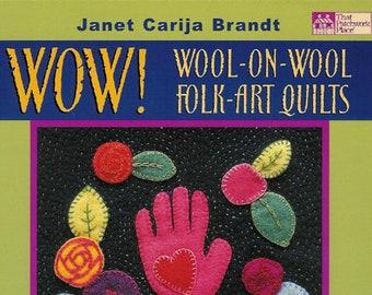 WOW...Wool-On-Wool Folk Art Quilts