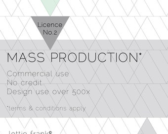 Mass Production Commercial Licence - No Credit - Design use over 500x