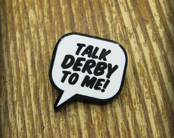 Roller Derby - Talk Derby To Me Brooch Pin