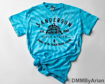 Sanderson Witch Museum Tie Dye Shirt, Home Of The Black Flame Candle Shirt, Halloween Witches, Black Flame Candle, Sanderson Sisters Tie Dye