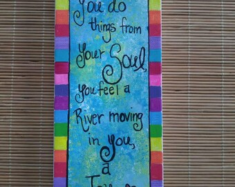 When you do things from your soul...There's a Joy RUMI quote acrylic painting