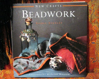 New CRAFTS Series: BEADWORK by Isabel Stanley   Photography by Peter Williams   Lorenz Books, an Imprint of Anness Publishing 1997