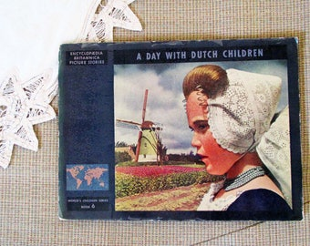 A DAY With DUTCH CHiLDREN | By Elizabeth K. Solem | ©1947 First Edition | Traditional Folk Costume of Holland | Netherlands Village Life