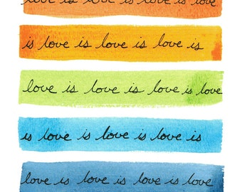 Love is Love print -- proceeds go to the ACLU