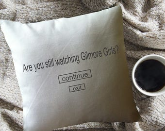 funny Gilmore Girls throw pillow cover/ Gilmore Girls fan gift/ Stars Hollow pillow/ Are you still watching Gilmore Girls?/funny Netflix