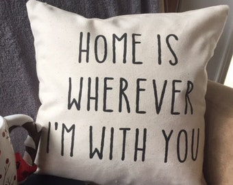 Valentine's Day Gift  Home is wherever I'm with you throw pillow cover, Valentine's gift