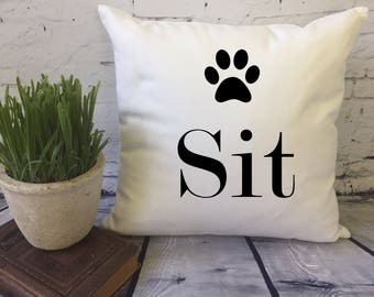 funny pillow/  decorative throw pillow cover/ dog lover pillow/ dog lover gift/ pet lover/ sit pillow