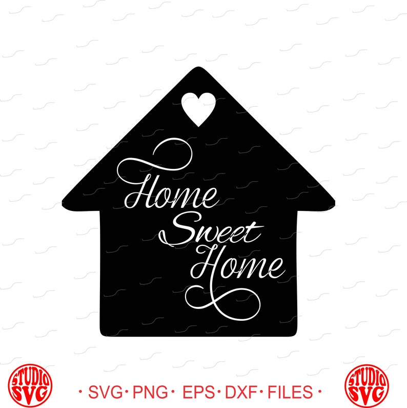 Digital Cut File Home Sweet Home Vinyl Cutting File Svg Etsy