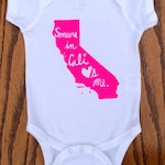 Someone in Cali loves me onesie/toddler t shirt