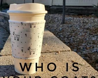 Hot or Iced Fabric coffee cozy / cup sleeve / coffee sleeve  / GOAT