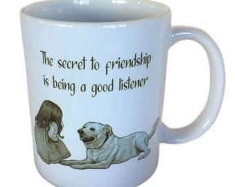 FRIENDSHIP Mug, Drawing of Little Girl and Dog, Good Listener, Friend, Printed on Both Sides of Mug, Dishwasher Safe Coffee Mug, 11-Ounce,