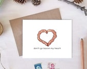 Don't Go Bacon My Heart Love Card   Funny Valentine's Day Card