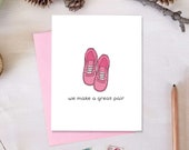 We Make A Great Pair Valentine's Day Card   Love Card