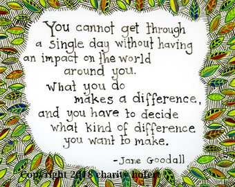 "Brightly Colored Art Print-  Quote from Jane Goodall--  ""What you do  makes a difference..."""