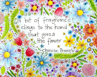 """Brightly Colored Art Print- Chinese Proverb- """"A bit of fragrance clings to the hand that gives the flower"""""""