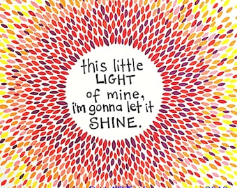 """Colorful Art Print - red, orange and yellow- """"this little light of mine, I'm gonna let it shine"""""""