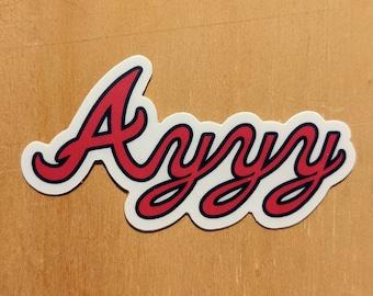 Ayyy - die-cut vinyl sticker 3x1.5 inches