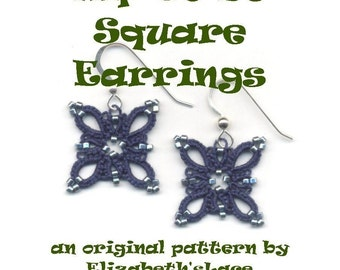 Original Tatting Pattern - Hip to Be Square Earrings