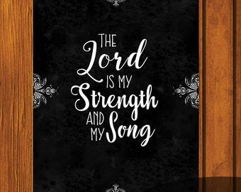 Bible Verse Print 5x7 / Psalms 118 5x7 Print / the lord is my strength  / Inspirational Print / Chalkboard / Spiritual Print