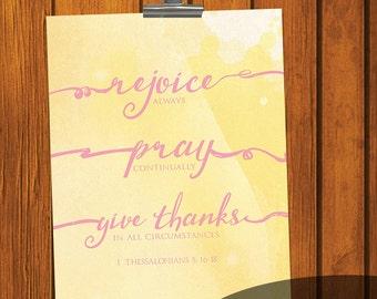 Bible Verse Digital Print 8x10 / 1 Thessalonians 5:16-18 / Inspirational Digital Print / rejoice / give thanks / 8x10 / encouragement