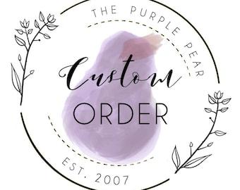 Custom Order for lori jarrett