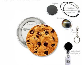 "1.50"" No Calorie Chocolate Chip Cookie Mylar Pin Back Button 1.5 inch Badge Reel with retractable cord or 1 1/2 Inch Button Cookie Key Chain"