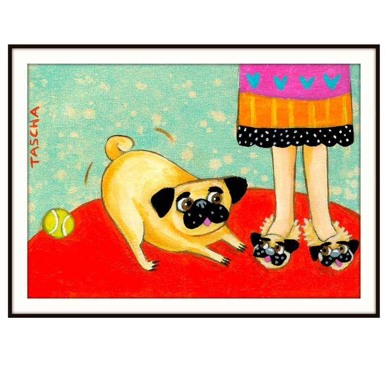 PRINT pug and pug slippers CUTE pug poster print from painting image 0