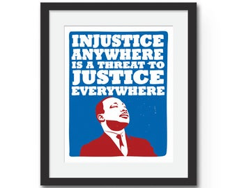 Injustice Anywhere is a Threat To Justice Everywhere - Martin Luther King Jr Quote Art Print - Political Art Poster : Black Lives Matter