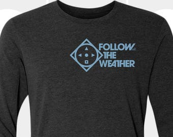Follow the Weather - Unisex Long Sleeve Shirt