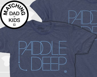 Dad and Me Matching Shirts - Paddle Deep