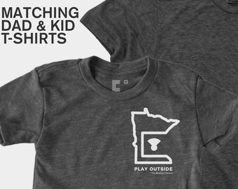 Matching Dad and Me Shirts - Play Outside Minnesota