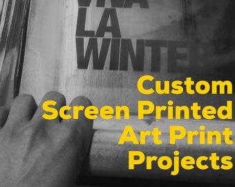 Custom Screen Printing - Art Prints