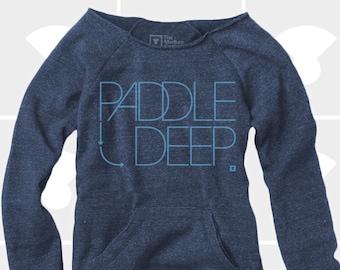 Paddle Deep - Women's Slouchy Sweatshirts
