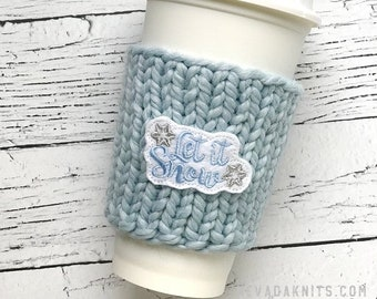 Let It Snow Coffee Cozy, Chunky Coffee Cozy, Applique Coffee Cozy, Holiday Gift, Winter Gift, Christmas Gift, Teachers Gift