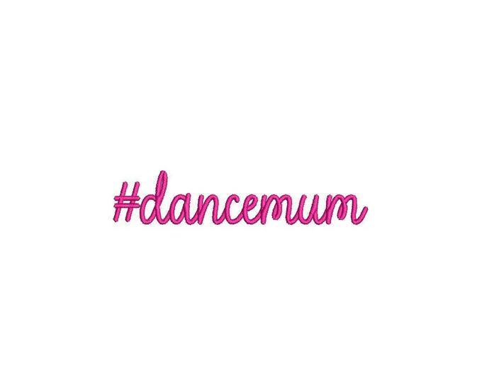 Hashtag Dance Mum Machine Embroidery File design 4x4 hoop - Ballet Mum - Instant download