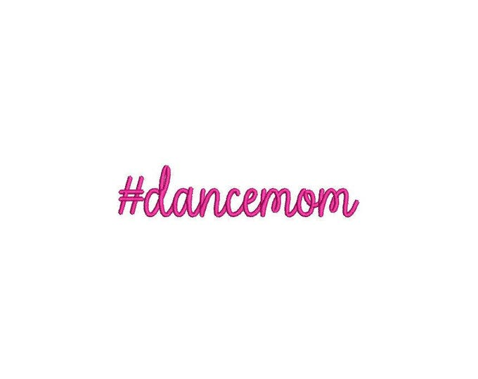 Hashtag Dance Mom Machine Embroidery File design 4x4 hoop - Ballet Mom