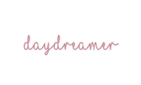 Daydreamer word handwriting Machine Embroidery File design 6 x 10 inch hoop