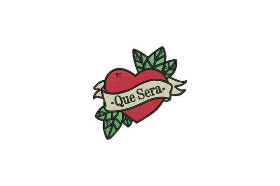 Que Sera Heart Tattoo Retro Machine Embroidery File design 4 x 4 inch hoop - instant download